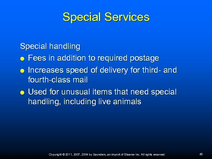 Special Services Special handling Fees in addition to required postage Increases speed of delivery