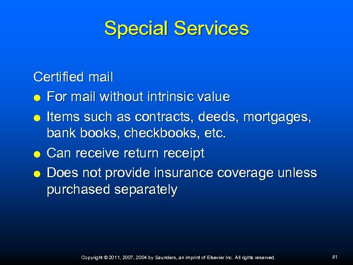 Special Services Certified mail For mail without intrinsic value Items such as contracts, deeds,