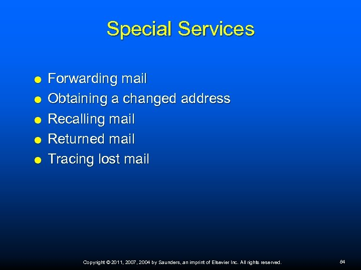 Special Services Forwarding mail Obtaining a changed address Recalling mail Returned mail Tracing lost