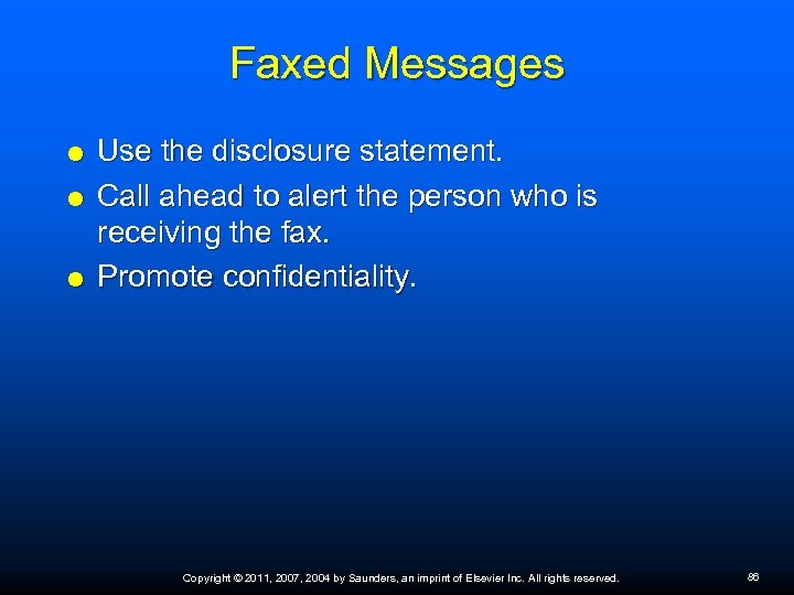 Faxed Messages Use the disclosure statement. Call ahead to alert the person who is