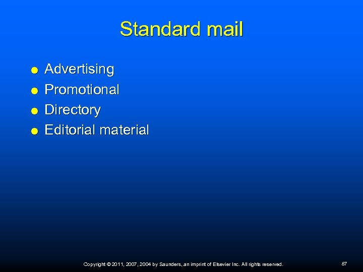 Standard mail Advertising Promotional Directory Editorial material Copyright © 2011, 2007, 2004 by Saunders,