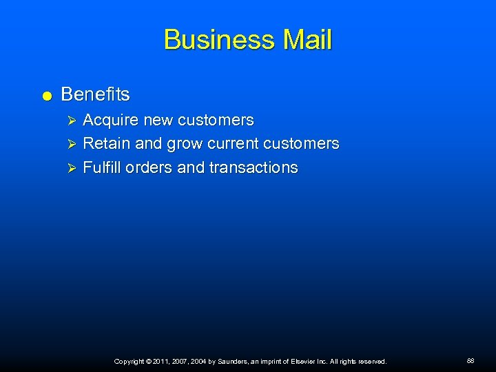 Business Mail Benefits Acquire new customers Ø Retain and grow current customers Ø Fulfill