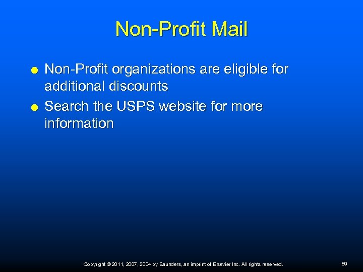 Non-Profit Mail Non-Profit organizations are eligible for additional discounts Search the USPS website for