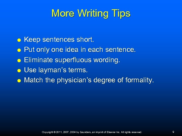 More Writing Tips Keep sentences short. Put only one idea in each sentence. Eliminate