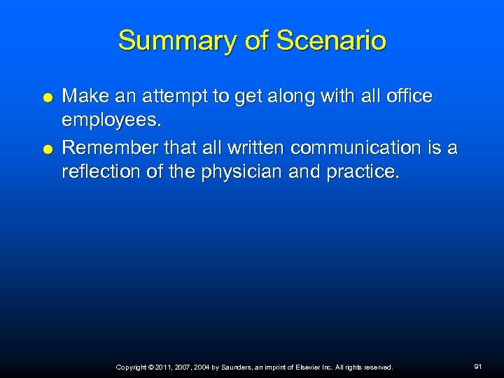 Summary of Scenario Make an attempt to get along with all office employees. Remember