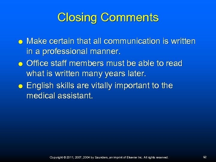 Closing Comments Make certain that all communication is written in a professional manner. Office