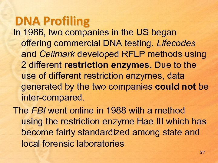 DNA Profiling In 1986, two companies in the US began offering commercial DNA testing.