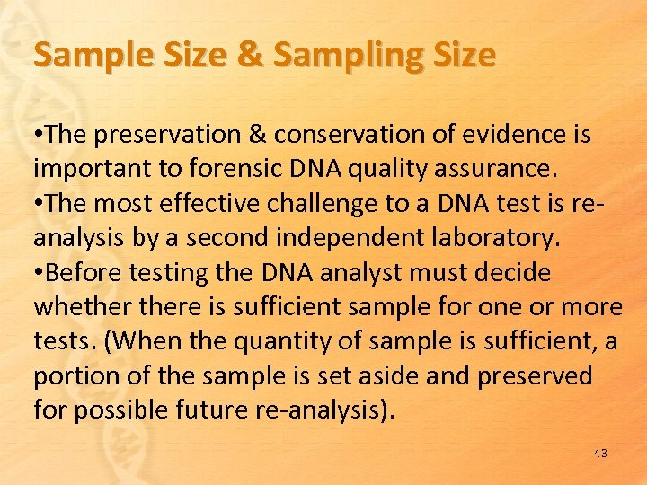 Sample Size & Sampling Size • The preservation & conservation of evidence is important