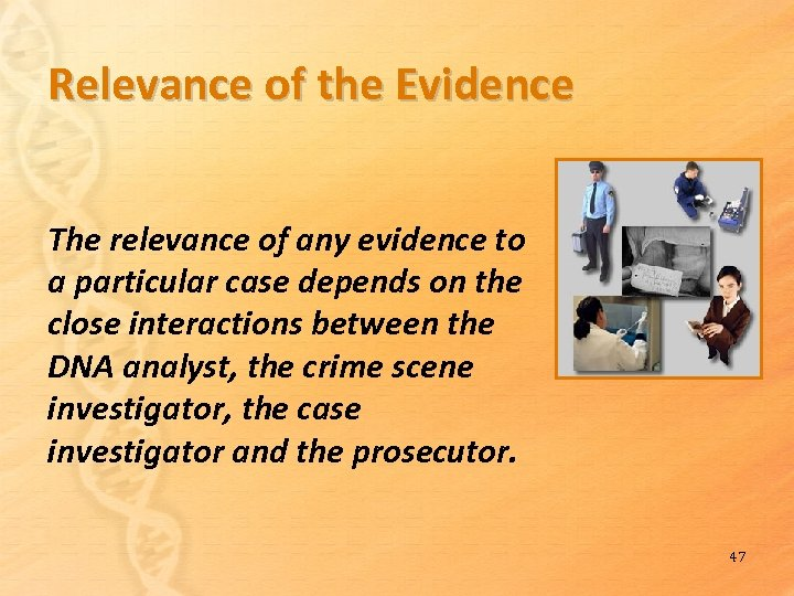 Relevance of the Evidence The relevance of any evidence to a particular case depends