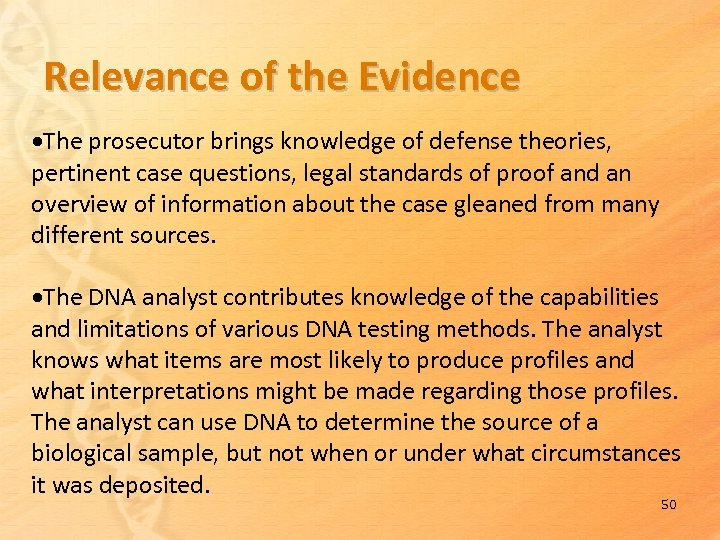 Relevance of the Evidence The prosecutor brings knowledge of defense theories, pertinent case questions,