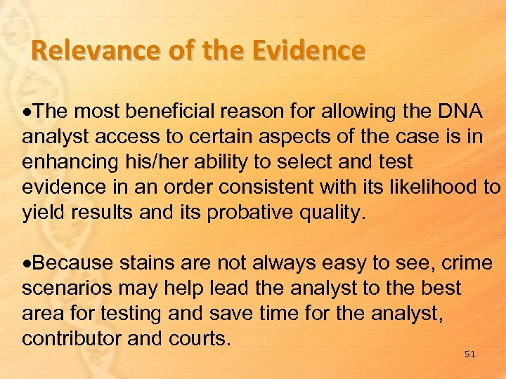 Relevance of the Evidence The most beneficial reason for allowing the DNA analyst access