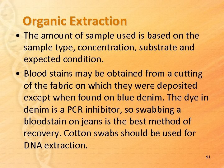 Organic Extraction • The amount of sample used is based on the sample type,