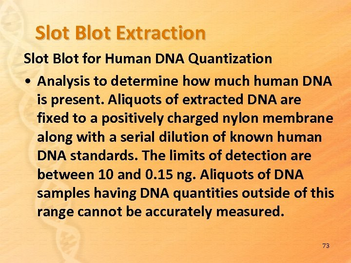 Slot Blot Extraction Slot Blot for Human DNA Quantization • Analysis to determine how