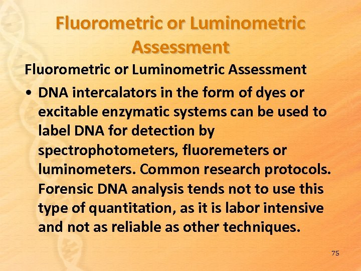 Fluorometric or Luminometric Assessment • DNA intercalators in the form of dyes or excitable
