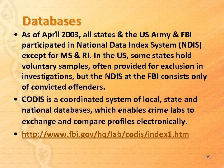 Databases • As of April 2003, all states & the US Army & FBI
