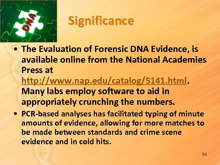 Significance • The Evaluation of Forensic DNA Evidence, is available online from the National