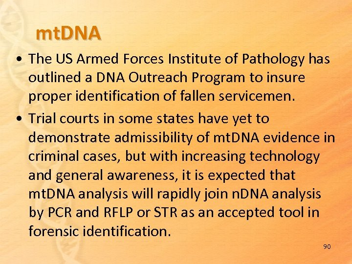 mt. DNA • The US Armed Forces Institute of Pathology has outlined a DNA
