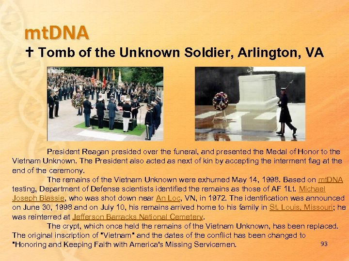mt. DNA Tomb of the Unknown Soldier, Arlington, VA President Reagan presided over the