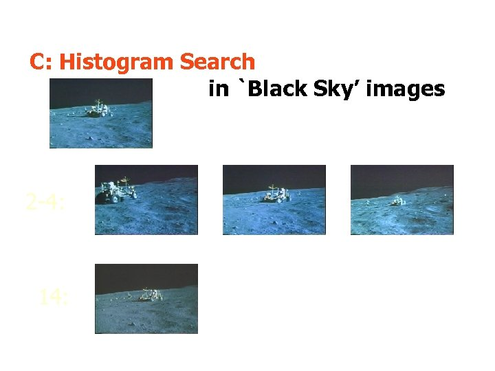 C: Histogram Search in `Black Sky' images 2 -4: 14: