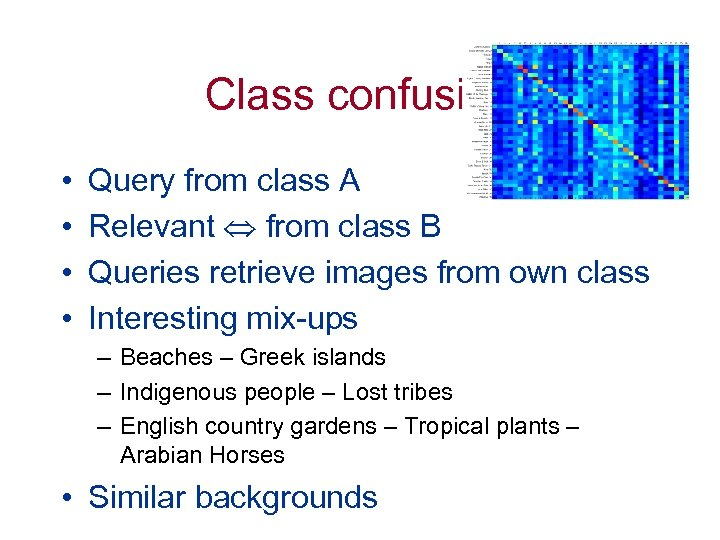 Class confusion • • Query from class A Relevant from class B Queries retrieve