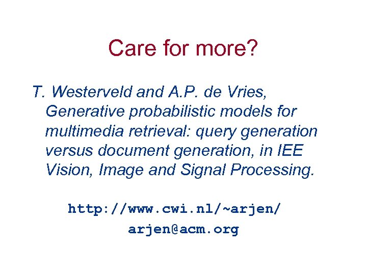 Care for more? T. Westerveld and A. P. de Vries, Generative probabilistic models for