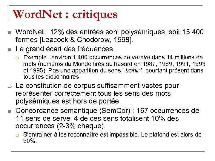 Word. Net : critiques n n Word. Net : 12% des entrées sont polysémiques,