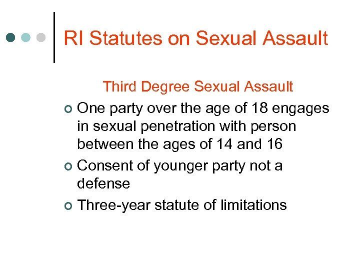 RI Statutes on Sexual Assault Third Degree Sexual Assault ¢ One party over the