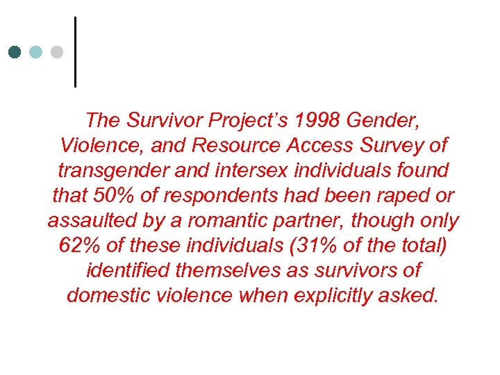 The Survivor Project's 1998 Gender, Violence, and Resource Access Survey of transgender and intersex