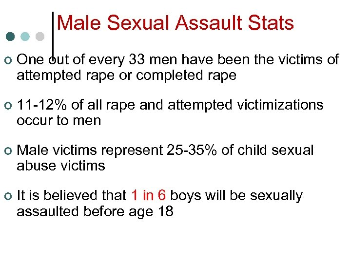Male Sexual Assault Stats ¢ One out of every 33 men have been the