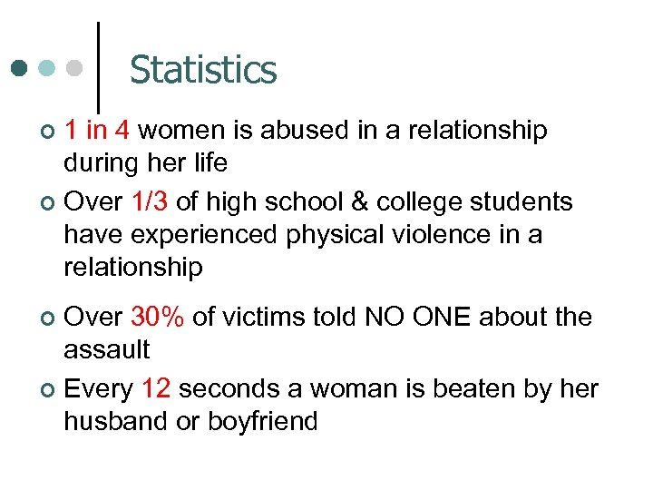 Statistics 1 in 4 women is abused in a relationship during her life ¢