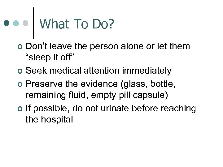 """What To Do? Don't leave the person alone or let them """"sleep it off"""""""