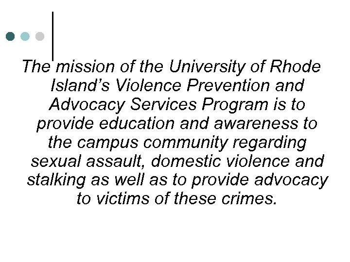 The mission of the University of Rhode Island's Violence Prevention and Advocacy Services Program