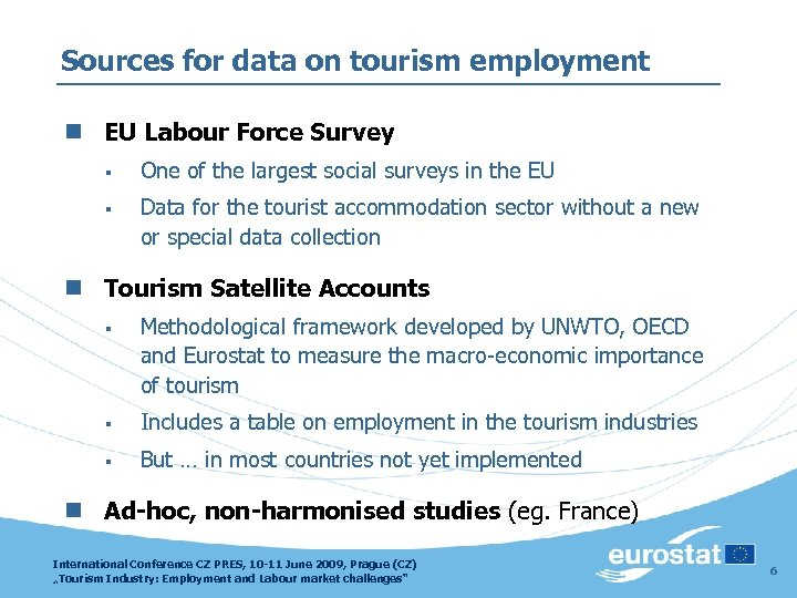 Sources for data on tourism employment n EU Labour Force Survey § One of