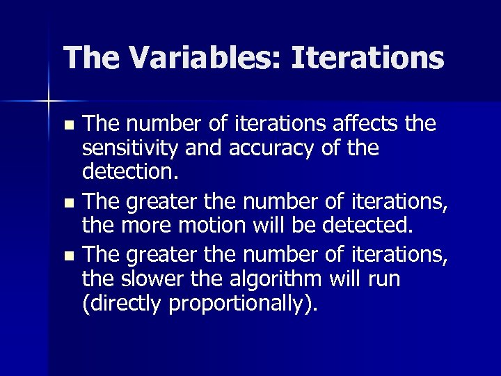 The Variables: Iterations The number of iterations affects the sensitivity and accuracy of the