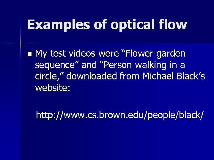 """Examples of optical flow n My test videos were """"Flower garden sequence"""" and """"Person"""