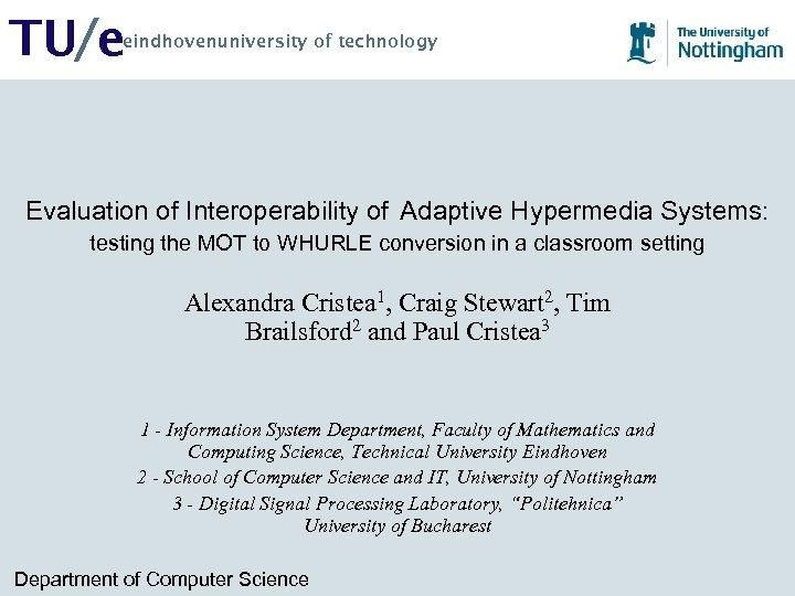 TU/e eindhovenuniversity of technology Evaluation of Interoperability of Adaptive Hypermedia Systems: testing the MOT