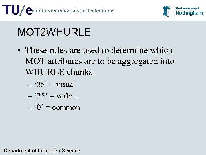 TU/e eindhovenuniversity of technology MOT 2 WHURLE • These rules are used to determine