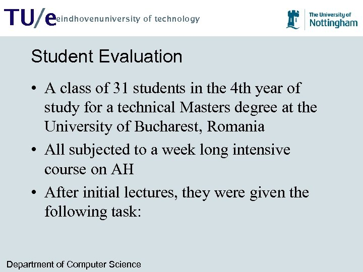 TU/e eindhovenuniversity of technology Student Evaluation • A class of 31 students in the
