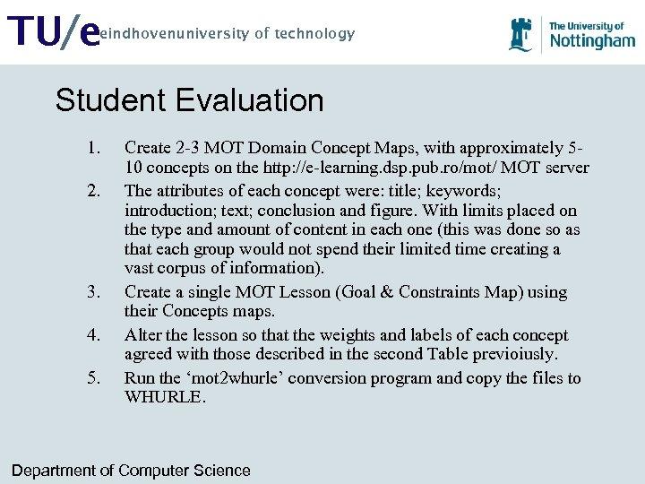 TU/e eindhovenuniversity of technology Student Evaluation 1. 2. 3. 4. 5. Create 2 -3
