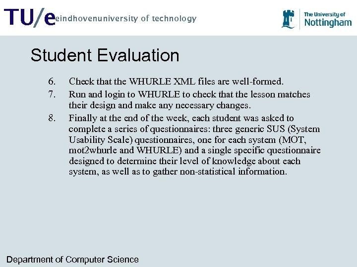 TU/e eindhovenuniversity of technology Student Evaluation 6. 7. 8. Check that the WHURLE XML