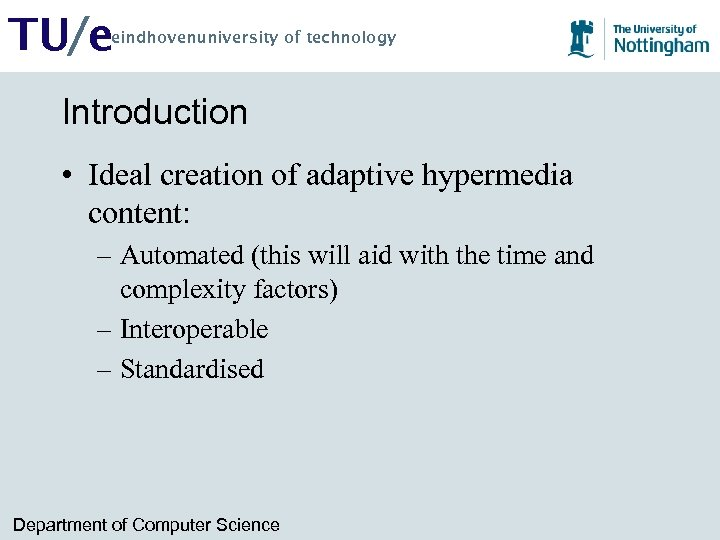TU/e eindhovenuniversity of technology Introduction • Ideal creation of adaptive hypermedia content: – Automated