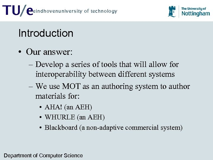 TU/e eindhovenuniversity of technology Introduction • Our answer: – Develop a series of tools