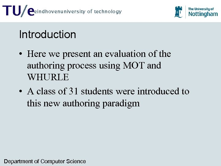 TU/e eindhovenuniversity of technology Introduction • Here we present an evaluation of the authoring