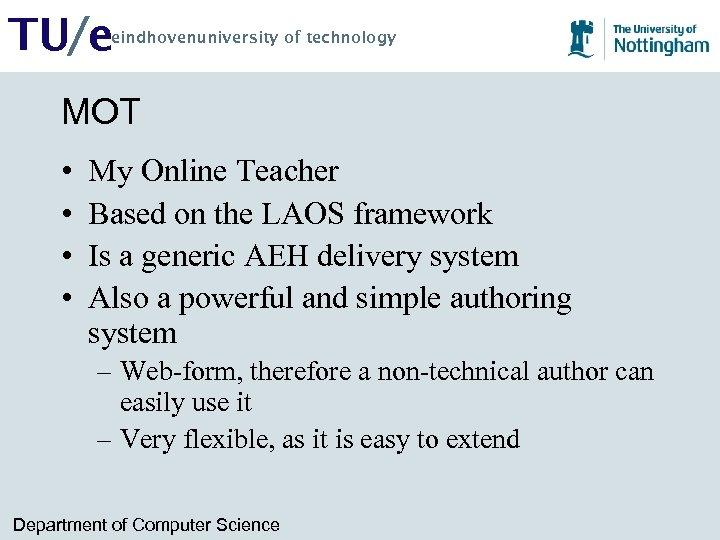 TU/e eindhovenuniversity of technology MOT • • My Online Teacher Based on the LAOS