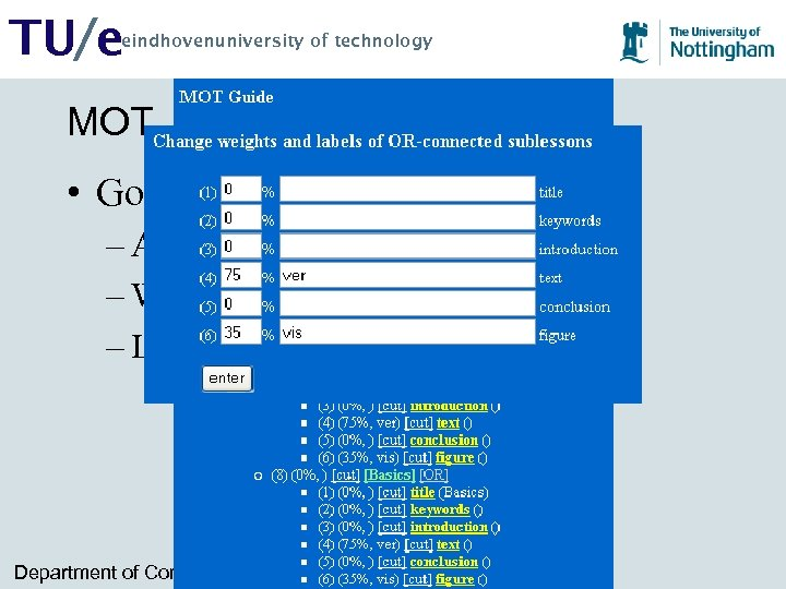 TU/e eindhovenuniversity of technology MOT • Goal and Constraint Maps – AND/OR – Weights