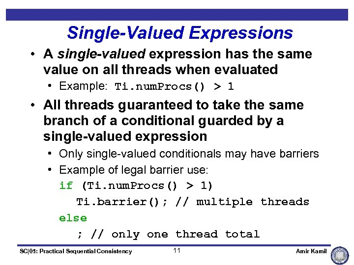 Single-Valued Expressions • A single-valued expression has the same value on all threads when