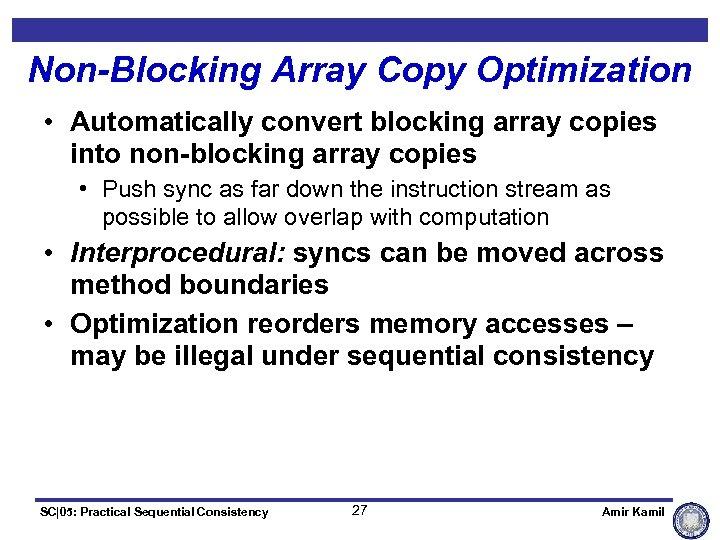 Non-Blocking Array Copy Optimization • Automatically convert blocking array copies into non-blocking array copies