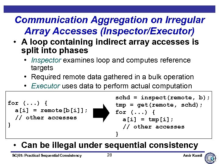 Communication Aggregation on Irregular Array Accesses (Inspector/Executor) • A loop containing indirect array accesses