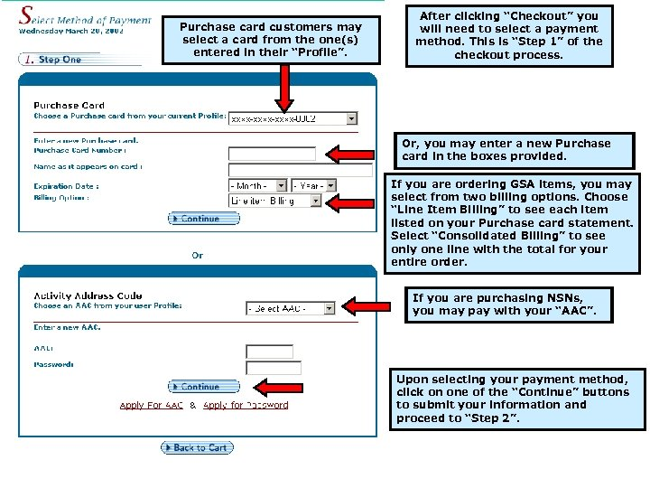 "Purchase card customers may select a card from the one(s) entered in their ""Profile""."