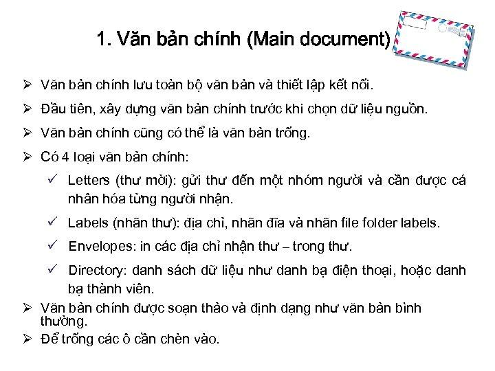 1. Văn bản chính (Main document) Ø Văn bản chính lưu toàn bộ văn